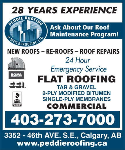 Peddie Roofing & Waterproofing Ltd (403-273-7000) - Display Ad - 28 YEARS EXPERIENCE Ask About Our Roof Maintenance Program! NEW ROOFS - RE-ROOFS - ROOF REPAIRS 24 Hour Emergency Service FLAT ROOFING TAR & GRAVEL 2-PLY MODIFIED BITUMEN SINGLE-PLY MEMBRANES COMMERCIAL 403-273-7000 3352 - 46th AVE. S.E., Calgary, AB www.peddieroofing.ca