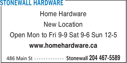 Home Hardware (204-467-5589) - Annonce illustrée======= - Home Hardware New Location Open Mon to Fri 9-9 Sat 9-6 Sun 12-5 www.homehardware.ca