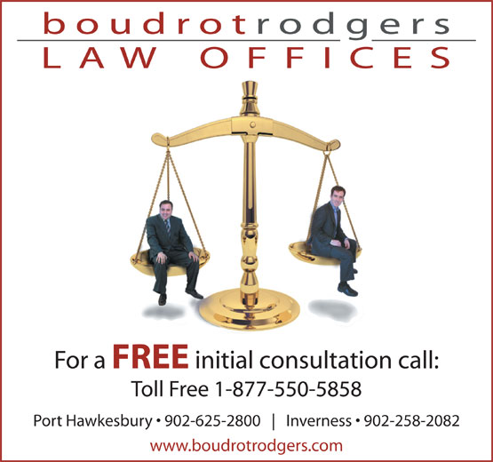 Boudrot Rodgers Law Office (902-625-2800) - Annonce illustrée======= - initial consultation call: Toll Free 1-877-550-5858 Port Hawkesbury   902-625-2800 Inverness   902-258-2082 FREE www.boudrotrodgers.com For a