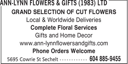 Ann-Lynn Flowers & Gifts (1983) Ltd (604-885-9455) - Display Ad - GRAND SELECTION OF CUT FLOWERS Local & Worldwide Deliveries Complete Floral Services Gifts and Home Decor www.ann-lynnflowersandgifts.com Phone Orders Welcome