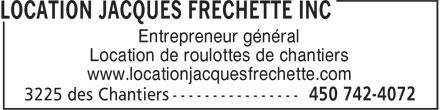 Location Jacques Fréchette Inc (450-742-4072) - Annonce illustrée======= - Location de roulottes de chantiers www.locationjacquesfrechette.com Entrepreneur général