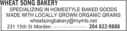 Wheat Song Bakery (204-822-9888) - Annonce illustrée======= - SPECIALIZING IN HOMESTYLE BAKED GOODS MADE WITH LOCALLY GROWN ORGANIC GRAINS
