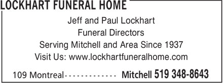 Lockhart Funeral Home (519-348-8643) - Display Ad - Jeff and Paul Lockhart Funeral Directors Serving Mitchell and Area Since 1937 Visit Us: www.lockhartfuneralhome.com
