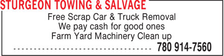 Sturgeon Towing & Salvage (780-914-7560) - Display Ad - Free Scrap Car & Truck Removal We pay cash for good ones Farm Yard Machinery Clean up  Free Scrap Car & Truck Removal We pay cash for good ones Farm Yard Machinery Clean up