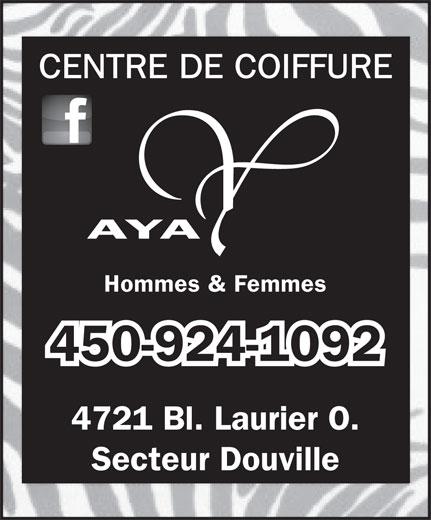 Aya Coiffure (450-252-0292) - Annonce illustrée======= - AYA Hommes & Femmes 450-924-1092 CENTRE DE COIFFURE 4721 Bl. Laurier O. Secteur Douville