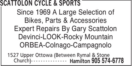 Scattolon Cycle & Sports (905-574-6778) - Annonce illustrée======= - Since 1969 A Large Selection of Bikes, Parts & Accessories Expert Repairs By Gary Scattolon Devinci-LOOK-Rocky Mountain ORBEA-Colnago-Campagnolo