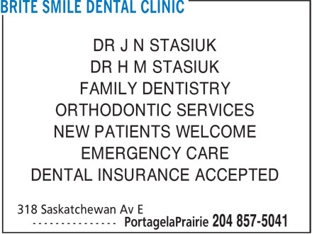Brite Smile Dental Clinic (204-857-5041) - Display Ad - DR J N STASIUK DR H M STASIUK FAMILY DENTISTRY ORTHODONTIC SERVICES NEW PATIENTS WELCOME EMERGENCY CARE DENTAL INSURANCE ACCEPTED