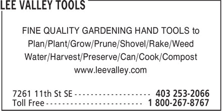 Lee Valley Tools (403-253-2066) - Display Ad - FINE QUALITY GARDENING HAND TOOLS to Plan/Plant/Grow/Prune/Shovel/Rake/Weed Water/Harvest/Preserve/Can/Cook/Compost www.leevalley.com