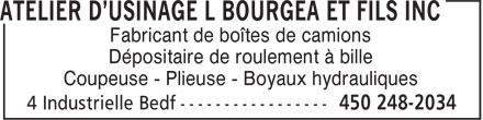 Atelier d'Usinage L Bourgea et Fils Inc (450-248-2034) - Display Ad - Fabricant de boîtes de camions Dépositaire de roulement à bille Coupeuse - Plieuse - Boyaux hydrauliques