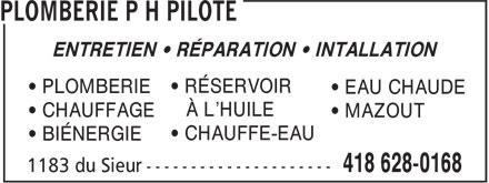 Plomberie PH Pilote (418-628-0168) - Annonce illustrée======= - • RÉSERVOIR • PLOMBERIE • EAU CHAUDE À L'HUILE • CHAUFFAGE • MAZOUT • CHAUFFE-EAU • BIÉNERGIE ENTRETIEN • RÉPARATION • INTALLATION