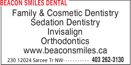 Beacon Smiles Dental (403-262-3130) - Annonce illustrée======= - Family & Cosmetic Dentistry Sedation Dentistry Invisalign Orthodontics www.beaconsmiles.ca