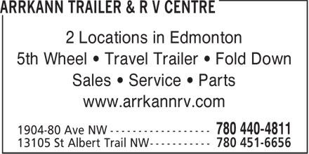 Arrkann Trailer & R V Centre (780-440-4811) - Display Ad - 2 Locations in Edmonton 5th Wheel • Travel Trailer • Fold Down Sales • Service • Parts www.arrkannrv.com  2 Locations in Edmonton 5th Wheel • Travel Trailer • Fold Down Sales • Service • Parts www.arrkannrv.com  2 Locations in Edmonton 5th Wheel • Travel Trailer • Fold Down Sales • Service • Parts www.arrkannrv.com  2 Locations in Edmonton 5th Wheel • Travel Trailer • Fold Down Sales • Service • Parts www.arrkannrv.com  2 Locations in Edmonton 5th Wheel • Travel Trailer • Fold Down Sales • Service • Parts www.arrkannrv.com  2 Locations in Edmonton 5th Wheel • Travel Trailer • Fold Down Sales • Service • Parts www.arrkannrv.com  2 Locations in Edmonton 5th Wheel • Travel Trailer • Fold Down Sales • Service • Parts www.arrkannrv.com  2 Locations in Edmonton 5th Wheel • Travel Trailer • Fold Down Sales • Service • Parts www.arrkannrv.com  2 Locations in Edmonton 5th Wheel • Travel Trailer • Fold Down Sales • Service • Parts www.arrkannrv.com