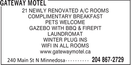 Gateway Motel (204-867-2729) - Annonce illustrée======= - 21 NEWLY RENOVATED A/C ROOMS COMPLIMENTARY BREAKFAST PETS WELCOME GAZEBO WITH BBQ & FIREPIT LAUNDROMAT WINTER PLUG INS WIFI IN ALL ROOMS www.gatewaymotel.ca