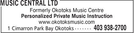 Music Central Ltd (403-938-2700) - Annonce illustrée======= - Formerly Okotoks Music Centre Personalized Private Music Instruction www.okotoksmusic.com