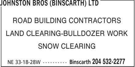 Johnston Bros (Binscarth) Ltd (204-532-2277) - Annonce illustrée======= - ROAD BUILDING CONTRACTORS LAND CLEARING-BULLDOZER WORK SNOW CLEARING
