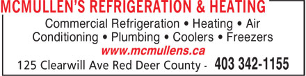McMullen's Refrigeration & Heating Ltd (403-342-1155) - Annonce illustrée======= - Commercial Refrigeration • Heating • Air Conditioning • Plumbing • Coolers • Freezers www.mcmullens.ca