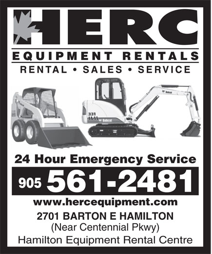 HERC Equipment Rental Centre (905-561-2481) - Display Ad - 24 Hour Emergency Service 905 561-2481 www.hercequipment.com 2701 BARTON E HAMILTON (Near Centennial Pkwy) Hamilton Equipment Rental Centre 24 Hour Emergency Service 905 561-2481 www.hercequipment.com 2701 BARTON E HAMILTON (Near Centennial Pkwy) Hamilton Equipment Rental Centre