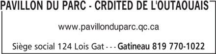 Pavillion Du Parc - CRDITED de l'Outaouais (819-770-1022) - Annonce illustrée======= - www.pavillonduparc.qc.ca Siège social 124 Lois Gat--- Gatineau 819 770-1022 PAVILLON DU PARC - CRDITED DE L'OUTAOUAIS