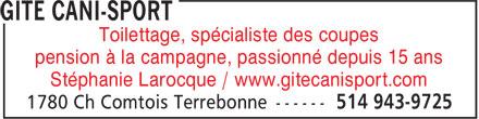 Gîte Cani-sport (514-943-9725) - Display Ad - Toilettage, spécialiste des coupes pension à la campagne, passionné depuis 15 ans Stéphanie Larocque / www.gitecanisport.com