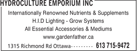 Hydroculture Emporium Inc (613-715-9472) - Annonce illustrée======= - Internationally Renowned Nutrients & Supplements H.I.D Lighting - Grow Systems All Essential Accessories & Mediums www.gardenfather.ca