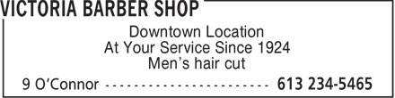 Victoria Barber Shop (613-234-5465) - Display Ad - Downtown Location At Your Service Since 1924 Men's hair cut
