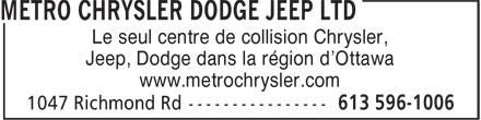 Metro Chrysler Dodge Jeep Ltd (613-596-1006) - Annonce illustrée======= - Le seul centre de collision Chrysler, Jeep, Dodge dans la région d'Ottawa www.metrochrysler.com
