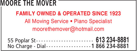 Moore The Mover (613-234-8881) - Annonce illustrée======= - FAMILY OWNED & OPERATED SINCE 1923 All Moving Service • Piano Specialist moorethemover@hotmail.com