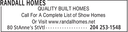 Randall Homes (204-253-1548) - Annonce illustrée======= - QUALITY BUILT HOMES Call For A Complete List of Show Homes Or Visit www.randallhomes.net