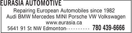 Eurasia Automotive (780-439-6666) - Annonce illustrée======= - Repairing European Automobiles since 1982 Audi BMW Mercedes MINI Porsche VW Volkswagen www.eurasia.ca