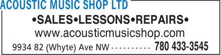 Acoustic Music Shop (780-433-3545) - Display Ad - •SALES•LESSONS•REPAIRS• www.acousticmusicshop.com  •SALES•LESSONS•REPAIRS• www.acousticmusicshop.com