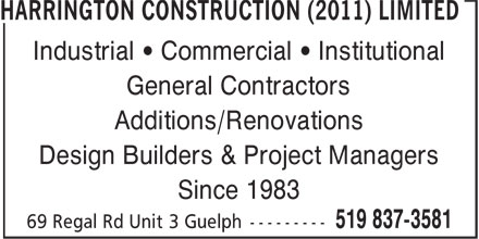 Harrington Construction (2011) Limited (519-837-3581) - Display Ad - General Contractors Additions/Renovations Design Builders & Project Managers Since 1983 Industrial • Commercial • Institutional