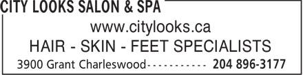 City Looks Salon & Spa (204-896-3177) - Annonce illustrée======= - www.citylooks.ca HAIR - SKIN - FEET SPECIALISTS