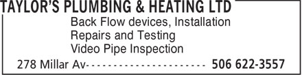 Taylor's Plumbing & Heating Ltd (506-622-3557) - Annonce illustrée======= - Back Flow devices, Installation Repairs and Testing Video Pipe Inspection