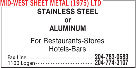 Mid-West Sheet Metal (1975) Ltd (204-774-3107) - Display Ad - STAINLESS STEEL or ALUMINUM For Restaurants-Stores Hotels-Bars  STAINLESS STEEL or ALUMINUM For Restaurants-Stores Hotels-Bars