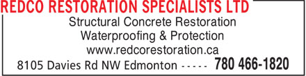 Redco Restoration Specialists Ltd (780-466-1820) - Display Ad - Structural Concrete Restoration Waterproofing & Protection www.redcorestoration.ca  Structural Concrete Restoration Waterproofing & Protection www.redcorestoration.ca