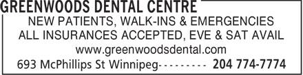 Greenwoods Dental Centre (204-774-7774) - Annonce illustrée======= - NEW PATIENTS, WALK-INS & EMERGENCIES ALL INSURANCES ACCEPTED, EVE & SAT AVAIL www.greenwoodsdental.com