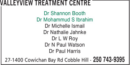 Valleyview Medical Clinic (250-743-9395) - Annonce illustrée======= - Dr N Paul Watson Dr Shannon Booth Dr Mohammud S Ibrahim Dr Michelle Ismail Dr Nathalie Jahnke Dr Paul Harris Dr L W Roy