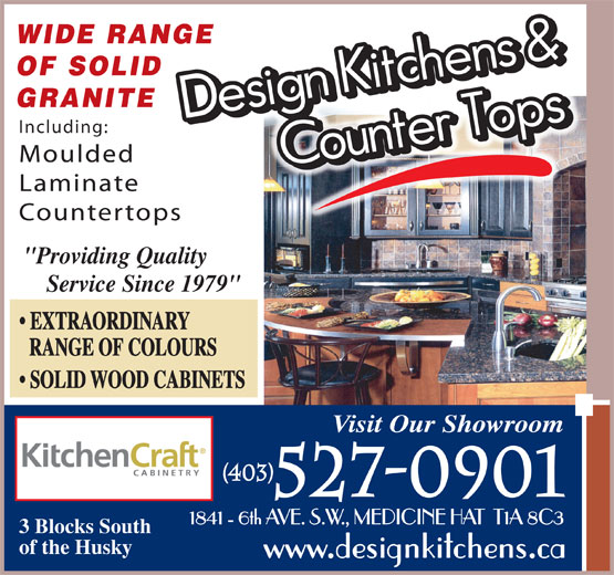 """Design Kitchens & Counter Tops R S Ltd (403-527-0901) - Annonce illustrée======= - WIDE RANGENGE OF SOLID GRANITE Including: Moulded Laminate Countertopsps """"Providing Quality Service Since 1979"""" EXTRAORDINARY RANGE OF COLOURS SOLID WOOD CABINETS Visit Our Showroom (403) 527-0901 1841 - 6th AVE. S.W., MEDICINE HAT  T1A 8C3 3 Blocks South of the Husky"""