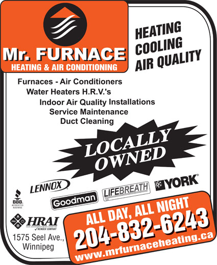 Mr Furnace Heating And Air Conditioning (204-832-6243) - Display Ad - 1575 Seel Ave., Winnipeg www.mrfurnaceheating.ca LOCALLYOWNED LOCALLYOWNED 1575 Seel Ave., Winnipeg www.mrfurnaceheating.ca