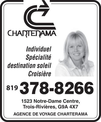 Agence de Voyage Charterama (819-378-8266) - Annonce illustrée======= - 1523 Notre-Dame Centre, 378-8266 Trois-Rivières, G9A 4X7 AGENCE DE VOYAGE CHARTERAMA Individuel Spécialité destination soleil Croisière 819