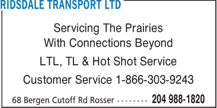 Ridsdale Transport Ltd (204-988-1820) - Annonce illustrée======= - With Connections Beyond Servicing The Prairies LTL, TL & Hot Shot Service Customer Service 1-866-303-9243