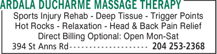 Ardala Ducharme RMT Massage Therapy (204-253-2368) - Display Ad - Sports Injury Rehab - Deep Tissue - Trigger Points Hot Rocks - Relaxation - Head & Back Pain Relief Direct Billing Optional: Open Mon-Sat  Sports Injury Rehab - Deep Tissue - Trigger Points Hot Rocks - Relaxation - Head & Back Pain Relief Direct Billing Optional: Open Mon-Sat