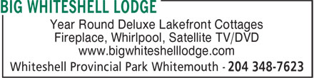 Big Whiteshell Lodge (204-348-7623) - Annonce illustrée======= - Year Round Deluxe Lakefront Cottages Fireplace, Whirlpool, Satellite TV/DVD www.bigwhiteshelllodge.com
