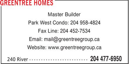Pace Homes (204-477-6950) - Annonce illustrée======= - Master Builder Park West Condo: 204 958-4824 Fax Line: 204 452-7534 Website: www.greentreegroup.ca