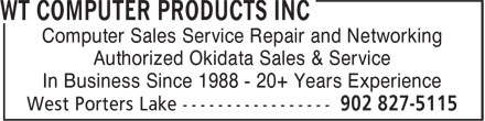 WT Computer Products Inc (902-827-5115) - Annonce illustrée======= - Computer Sales Service Repair and Networking Authorized Okidata Sales & Service In Business Since 1988 - 20+ Years Experience Computer Sales Service Repair and Networking Authorized Okidata Sales & Service In Business Since 1988 - 20+ Years Experience