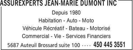 AssurExperts Jean-Marie Dumont Inc (450-445-3551) - Annonce illustrée======= - Depuis 1980 Habitation - Auto - Moto Véhicule Récréatif - Bateau - Motorisé Commercial - Vie - Services Financiers