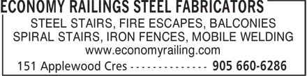 Economy Railing Steel Fabric (905-660-6286) - Display Ad - STEEL STAIRS, FIRE ESCAPES, BALCONIES SPIRAL STAIRS, IRON FENCES, MOBILE WELDING www.economyrailing.com  STEEL STAIRS, FIRE ESCAPES, BALCONIES SPIRAL STAIRS, IRON FENCES, MOBILE WELDING www.economyrailing.com  STEEL STAIRS, FIRE ESCAPES, BALCONIES SPIRAL STAIRS, IRON FENCES, MOBILE WELDING www.economyrailing.com