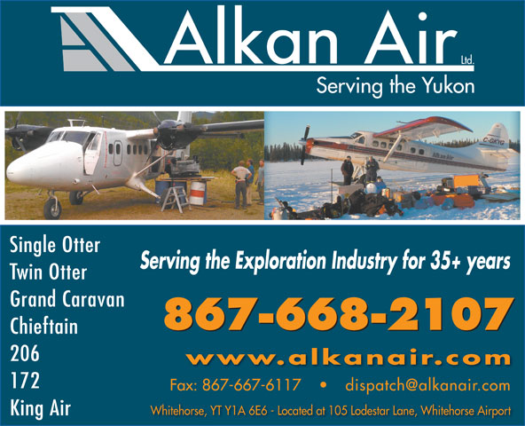 Alkan Air Ltd (867-668-2107) - Annonce illustrée======= - Single Otter Serving the Exploration Industry for 35+ years Twin Otter Grand Caravan 867-668-2107 Chieftain 206 www.alkanair.com 172 Whitehorse, YT Y1A 6E6 - Located at 105 Lodestar Lane, Whitehorse Airport King Air