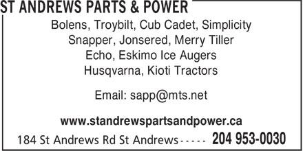 St Andrews Parts & Power (204-953-0030) - Annonce illustrée======= - Bolens, Troybilt, Cub Cadet, Simplicity Snapper, Jonsered, Merry Tiller Echo, Eskimo Ice Augers Husqvarna, Kioti Tractors Email: sapp@mts.net www.standrewspartsandpower.ca