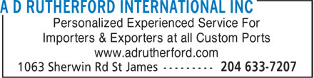 A D Rutherford International Inc (204-633-7207) - Annonce illustrée======= - Personalized Experienced Service For Importers & Exporters at all Custom Ports www.adrutherford.com